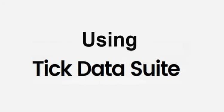 Using Tick Data Suite