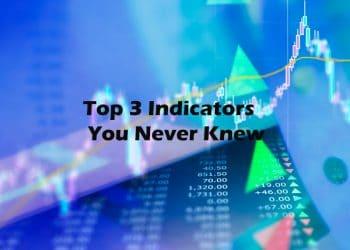Top 3 Indicators You Never Knew
