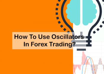 How To Use Oscillators In Forex Trading?
