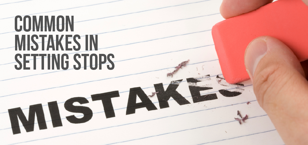 The main mistakes traders make with stop losses
